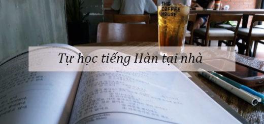 tu hoc tieng Han tai nha